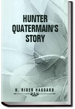 Hunter Quatermain's Story | Henry Rider Haggard