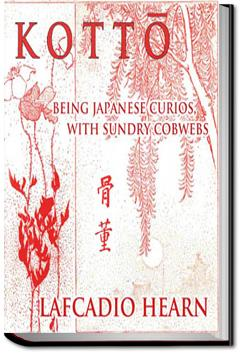 Kotto: Being Japanese Curios, With Sundry Cobwebs | Lafcadio Hearn