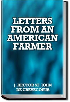 summary from letter iii what is an american by john crevecoeur Letters from an american farmer: letter iii - what is an american j hector st john de crevecoeurhere he sees the industry of his native country displayed in a new manner, and traces in their works the.
