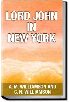 Lord John in New York | C. N. Williamson and A. M. Williamson