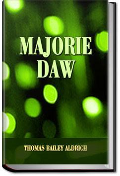 Majorie Daw | Thomas Bailey Aldrich