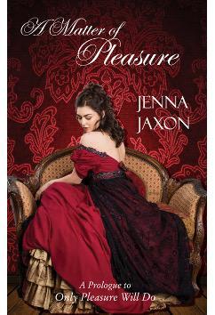A Matter of Pleasure | Jenna Jaxon
