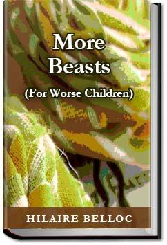 More Beasts (For Worse Children) | Hilaire Belloc