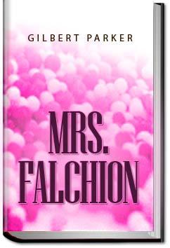 Mrs. Falchion | Gilbert Parker