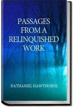 Passages from a Relinquished Work  | Nathaniel Hawthorne
