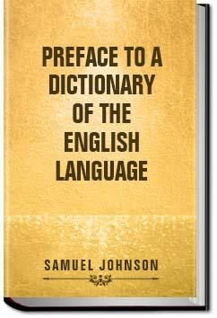 Preface to a Dictionary of the English Language | Samuel Johnson