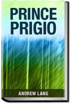 Prince Prigio | Andrew Lang
