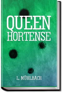 Queen Hortense | L. Mühlbach
