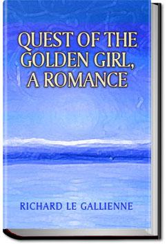 Quest of the Golden Girl | Richard Le Gallienne