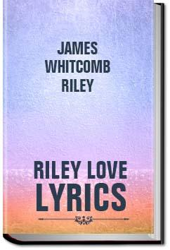 Riley Love-Lyrics | James Whitcomb Riley