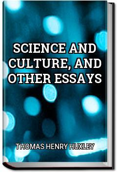 science and culture and other essays  thomas henry huxley  ebook  science and culture and other essays
