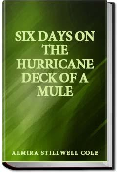 Six Days on the Hurricane Deck of a Mule | Almira Stillwell Cole