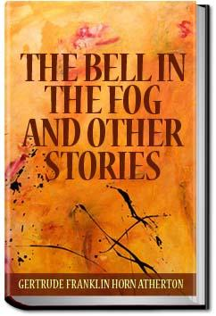 The Bell in the Fog and Other Stories | Gertrude Atherton