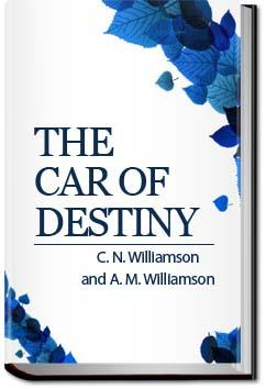 The Car of Destiny | C. N. Williamson and A. M. Williamson