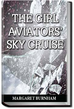 The Girl Aviators' Sky Cruise   Margaret Burnham