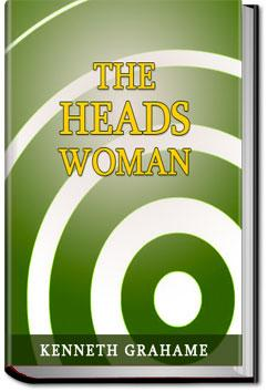 The Headswoman   Kenneth Grahame