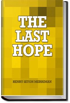 The Last Hope | Henry Seton Merriman