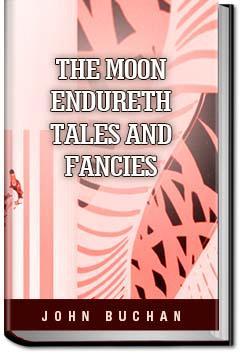 The Moon Endureth: Tales and Fancies | John Buchan