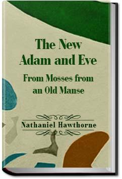 The New Adam and Eve | Nathaniel Hawthorne