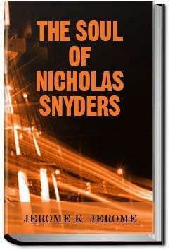 The Soul of Nicholas Snyders | Jerome K. Jerome