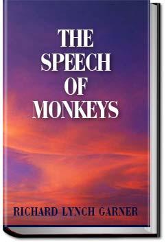 The Speech of Monkeys | Richard Lynch Garner | eBook | All ...