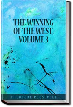 The Winning of the West, Volume 3 | Theodore Roosevelt