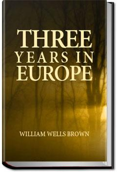 Three Years in Europe | William Wells Brown