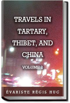 Travels in Tartary, Thibet, and China - Volume 2 | Évariste Régis Huc