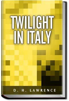 Twilight in Italy | D. H. Lawrence