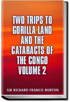 Two Trips to Gorilla Land - Volume 2 | Sir Richard Francis Burton