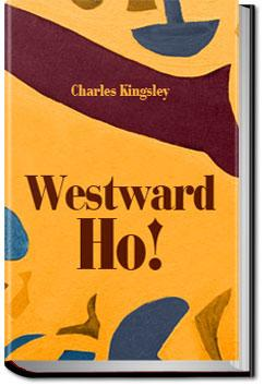 Westward Ho!, or, the voyages and adventures of Si   Charles Kingsley