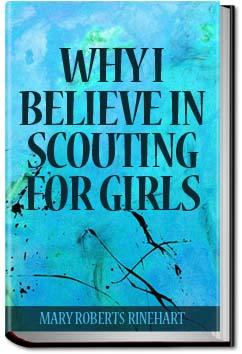 Why I Believe in Scouting for Girls | Mary Roberts Rinehart