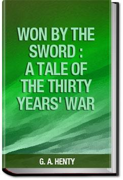 Won By the Sword : a tale of the Thirty Years' War | G. A. Henty