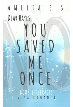 You Saved Me Once | Amelia E.s.